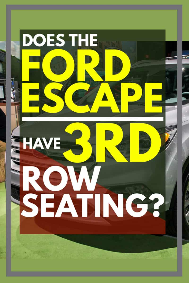 Does the Ford Escape Have 3rd Row Seating?