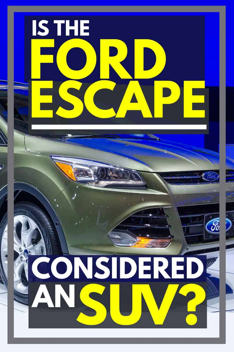 Is The Ford Escape Considered An SUV?