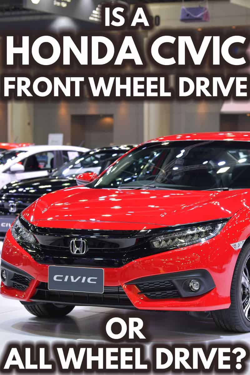 Is a Honda Civic Front-Wheel Drive or All-Wheel Drive?