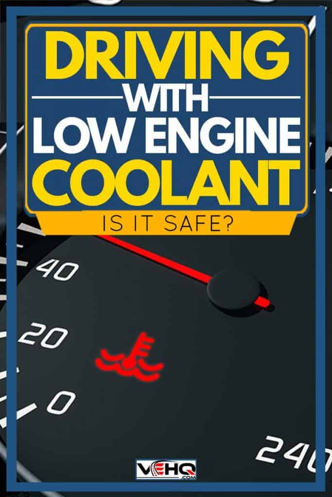Driving with Low Engine Coolant - is it Safe?