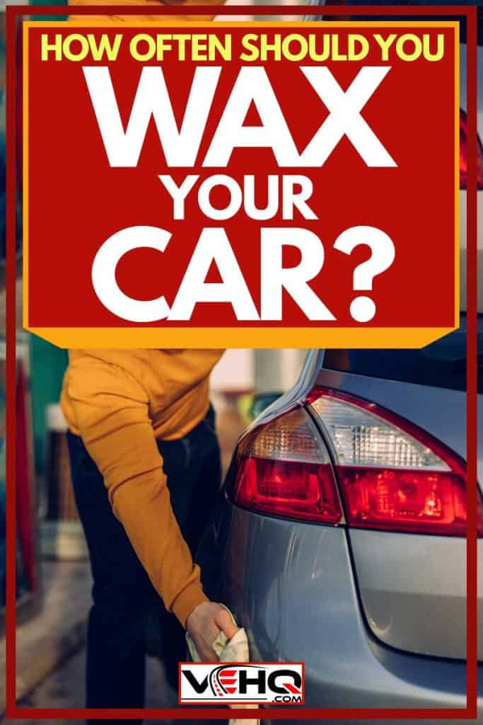 How Often Should You Wax Your Car?