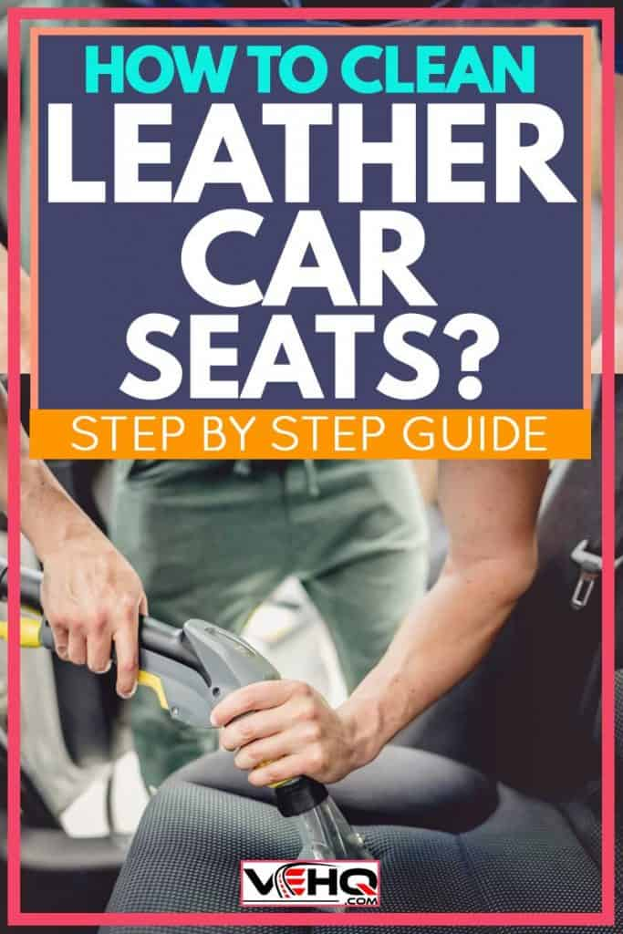 How to Clean Leather Car Seats? [Step-by-Step Guide]