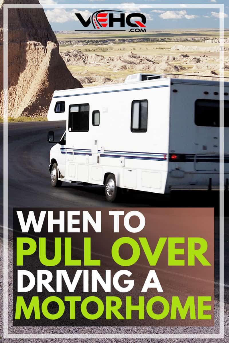When to Pull Over Driving a Motorhome?