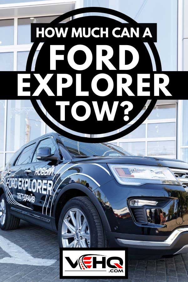 Ford explorer parked outside car dealership, How Much Can a Ford Explorer Tow?