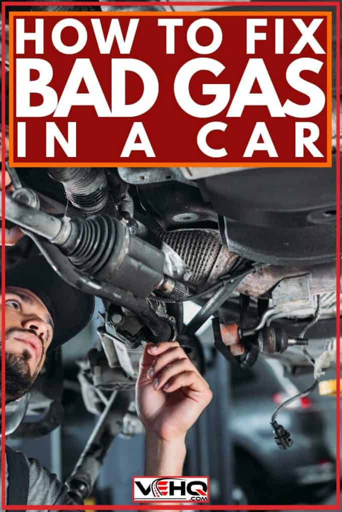 How to Fix Bad Gas in a Car