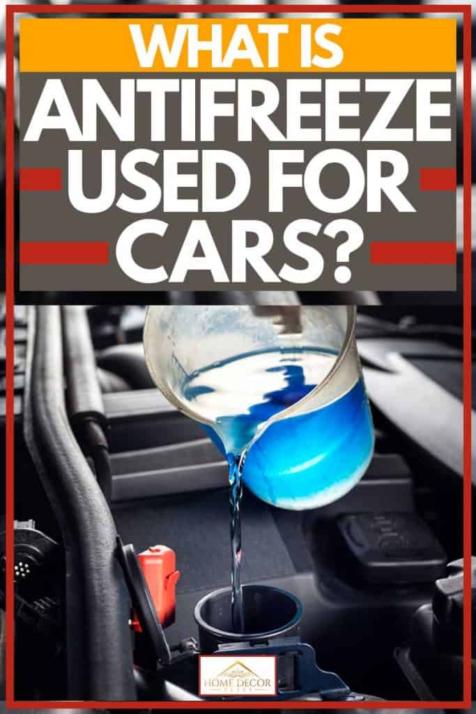 What is Antifreeze Used for in Cars?