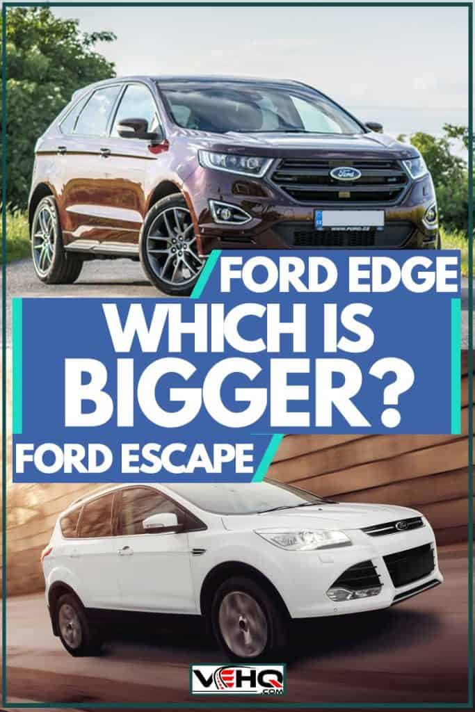 Which is Bigger: Ford Edge or Escape?
