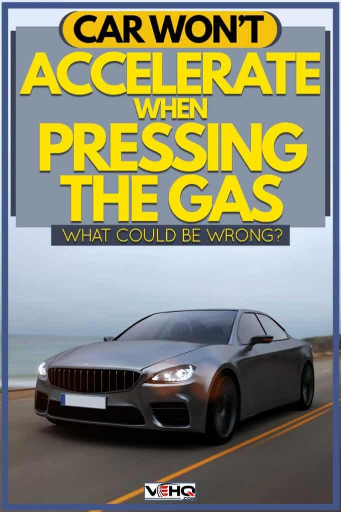 car won t accelerate when pressing the gas what could be wrong vehicle hq car won t accelerate when pressing the
