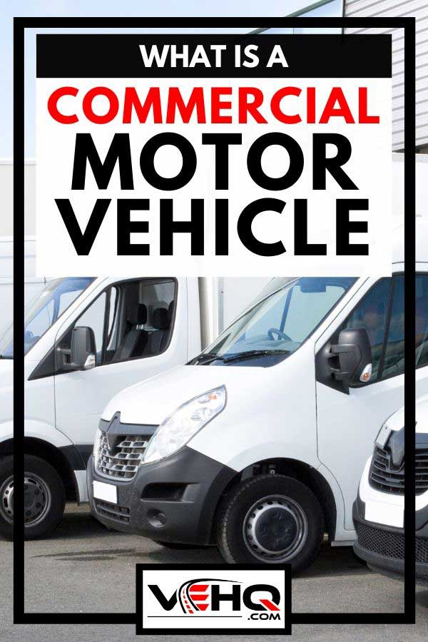 Commercial vehicles parked in a parking lot for delivery or for rent, What Is a Commercial Motor Vehicle?