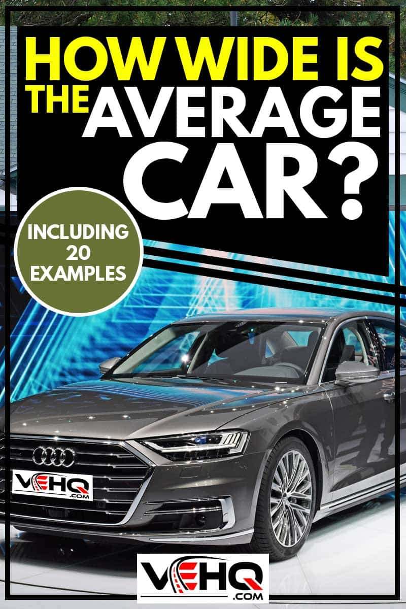 Premiere of extremely luxurious limousine Audi A8 on the motor show., How Wide is the Average Car? [Inc. 20 Examples]