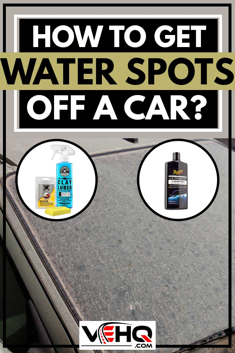 How to Get Water Spots Off a Car?
