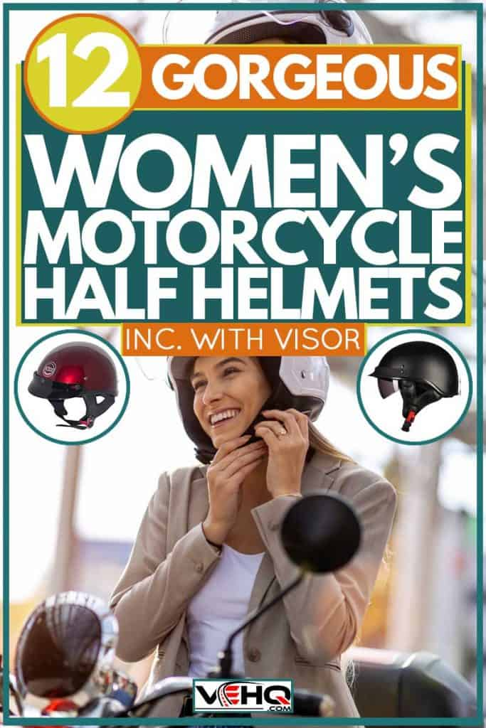 Woman riding motorcycle and putting on helmet, 12 Gorgeous Women's Motorcycle Half Helmets (Inc. With Visor)
