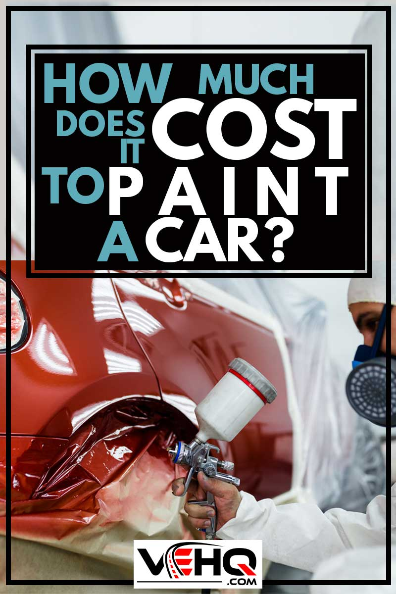 Man with protective clothes and mask painting car using spray compressor., How Much Does It Cost To Paint A Car?
