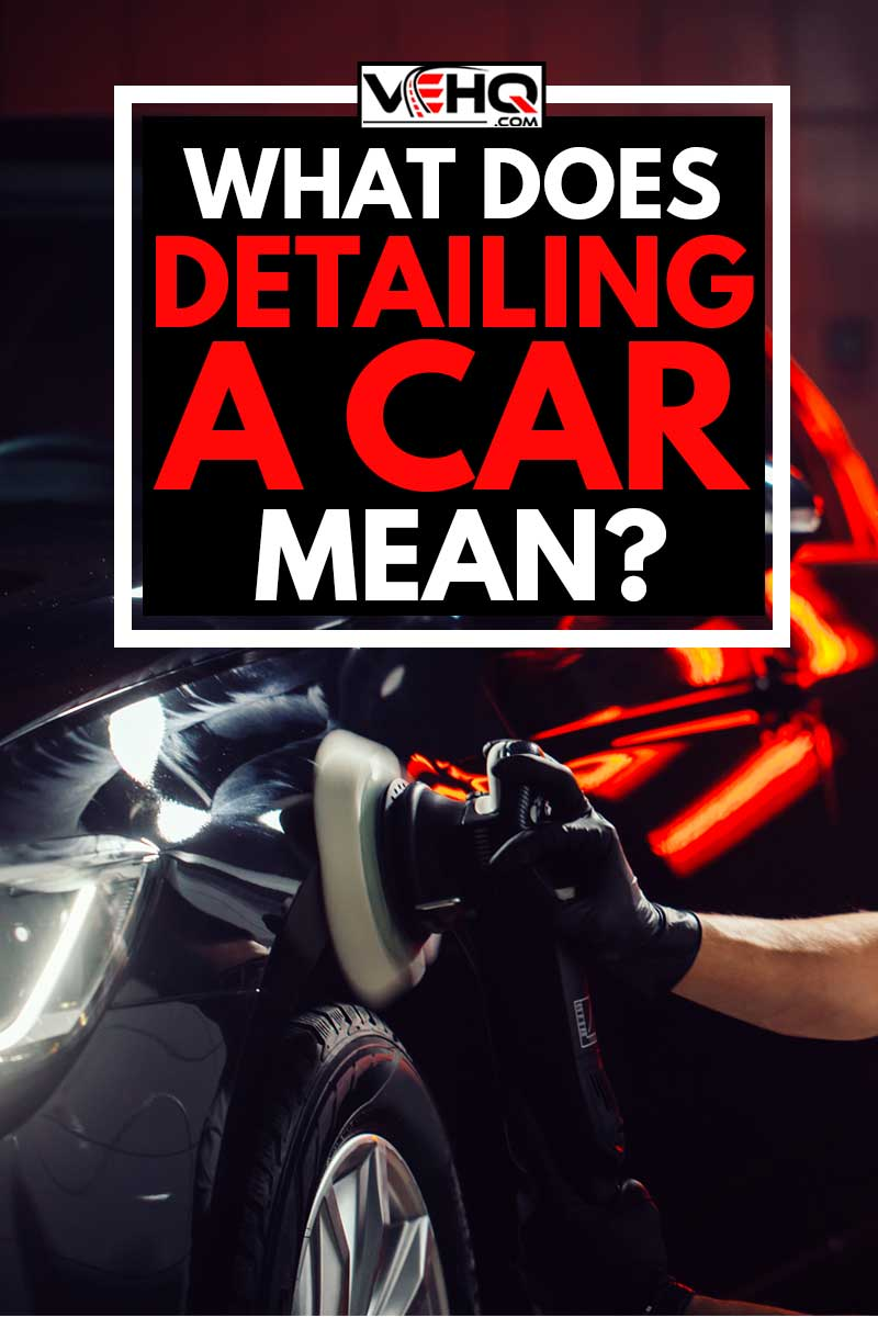 "What Does ""Detailing A Car"" Mean?, Car detailing - Hands with orbital polisher in auto repair shop. Selective focus."