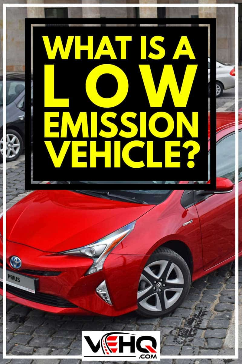 Exposition of four generations Toyota Prius vehicles, What is a Low Emission Vehicle?