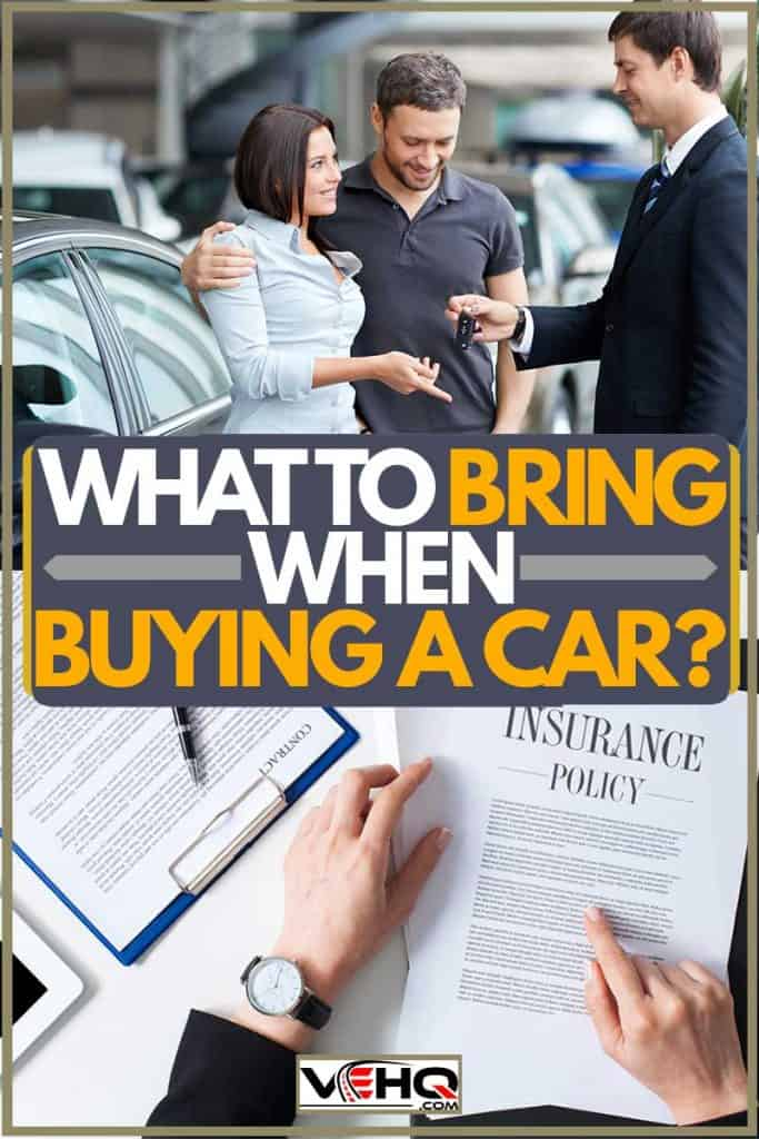 Couple buying a car from the Casa and brought with them their insurance as requirements, What to Bring When Buying a Car?