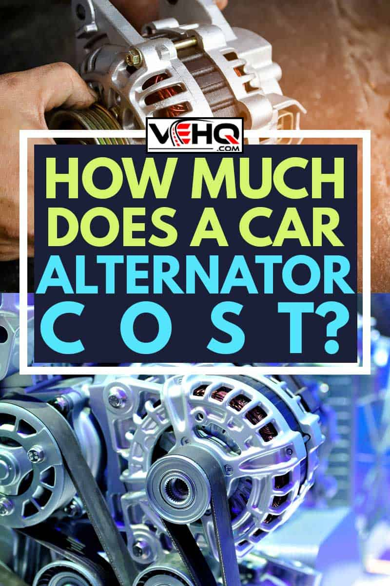 A collage of two car alternator display, How Much Does a Car Alternator Cost?