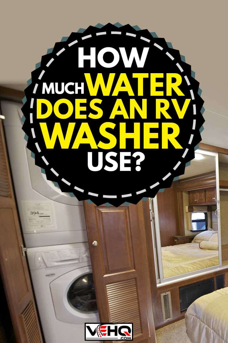 RV bedroom with stackable RV washer,How Much Water Does an RV Washer Use?