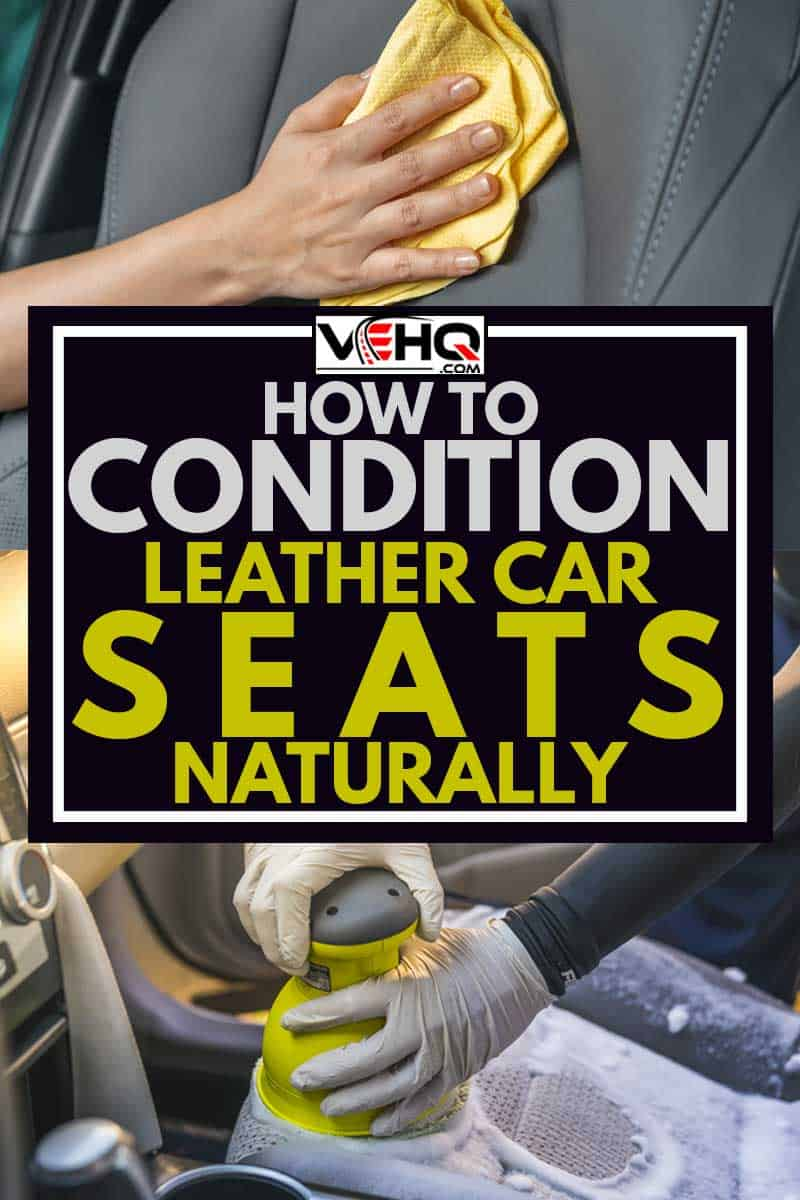 A collage of a man cleaning leather car seats naturally, How To Condition Leather Car Seats Naturally