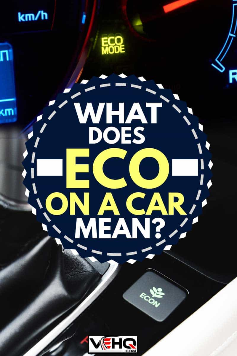 "Automatic car transmission shift lever interior car detail / automatic gear and button econ mode Reducing fuel consumption, What Does ""Eco"" On A Car Mean?"