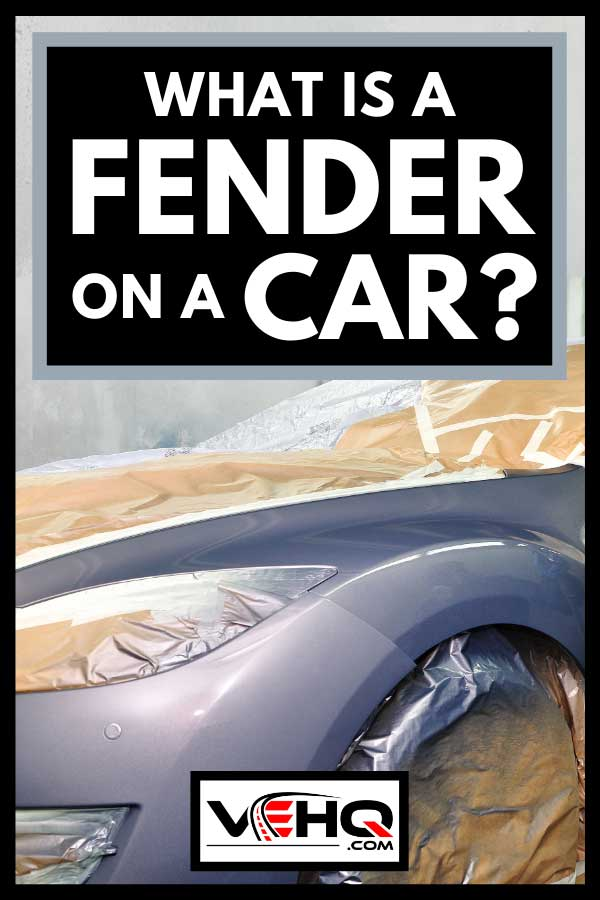 Newly repainted car fender, What Is A Fender On A Car?