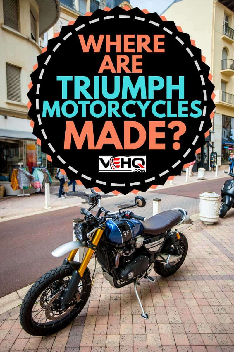 Triumph Motorcycle parked beside a narrow steet, Where Are Triumph Motorcycles Made?