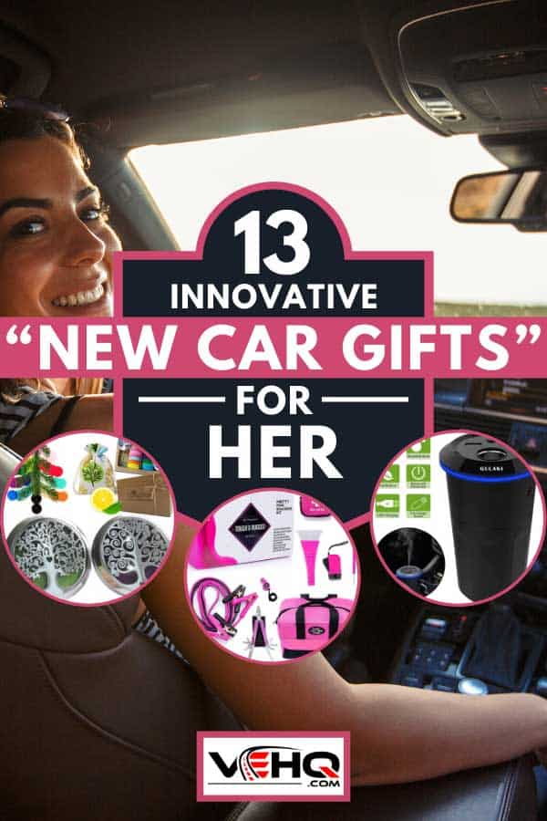 "Smiling young woman going on a road trip, 13 Innovative ""New Car Gifts"" For Her"