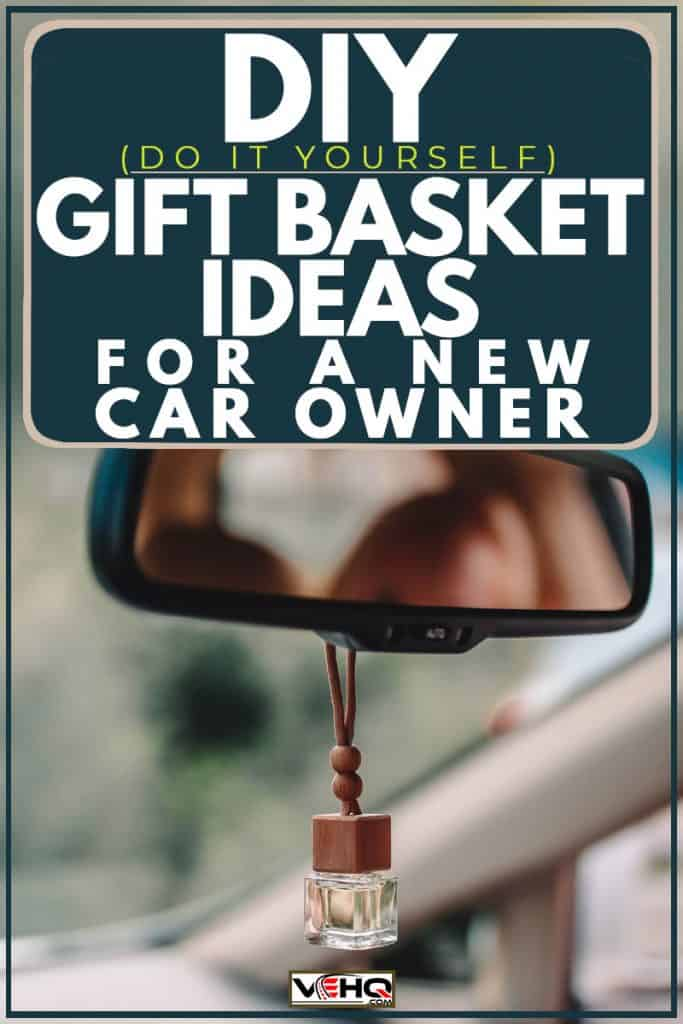 Car freshener hanged on a rear view mirror, DIY Gift Basket Ideas For A New Car Owner