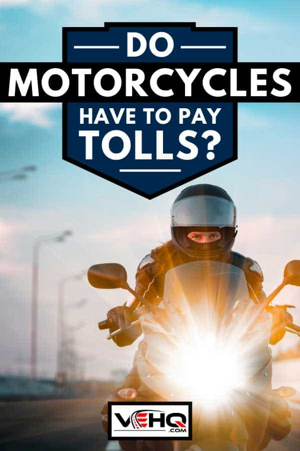 Woman drives on a motorcycle on a morning highway, Do Motorcycles Have to Pay Tolls?