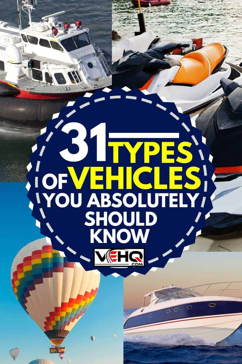 A collage of different types of vehicles, 31 Types Of Vehicles You Absolutely Should Know