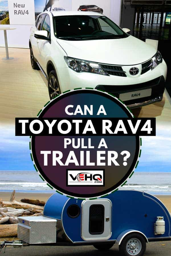 Collage of a Toyota RAV4 compact SUV and a blue teardrop camping trailer, Can a Toyota Rav4 Pull a Trailer? [Towing Capacity and more]
