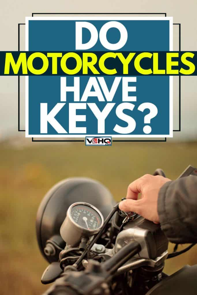 A biker putting his key on his old harley davidson bike, Do Motorcycles Have Keys?