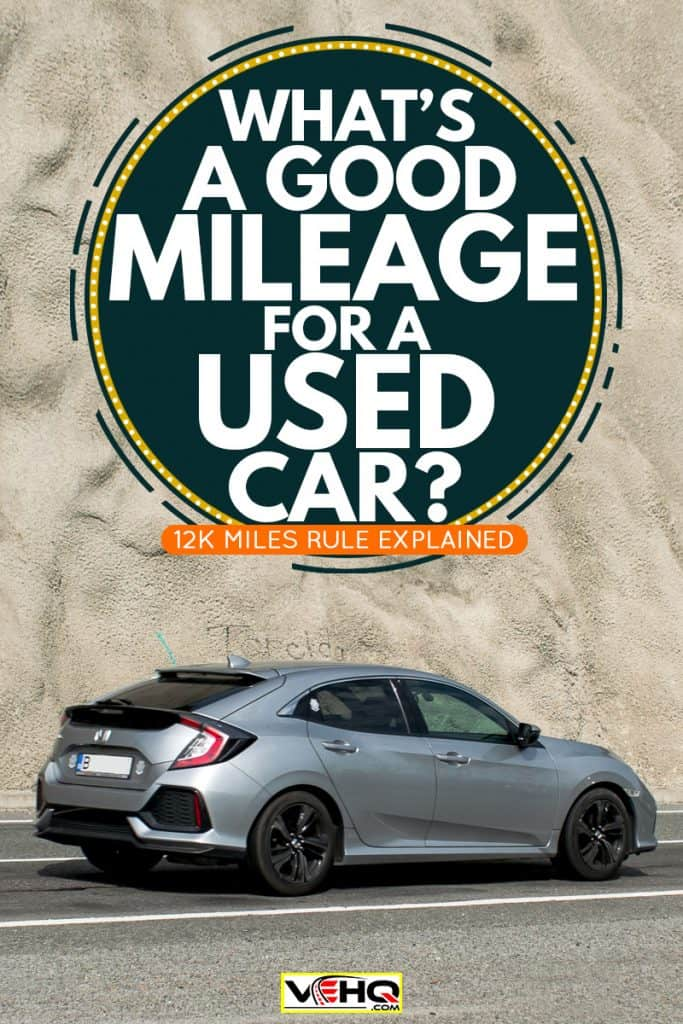 A Honda Type R moving on the road, What's a Good Mileage for a Used Car? [12K Miles Rule Explained]