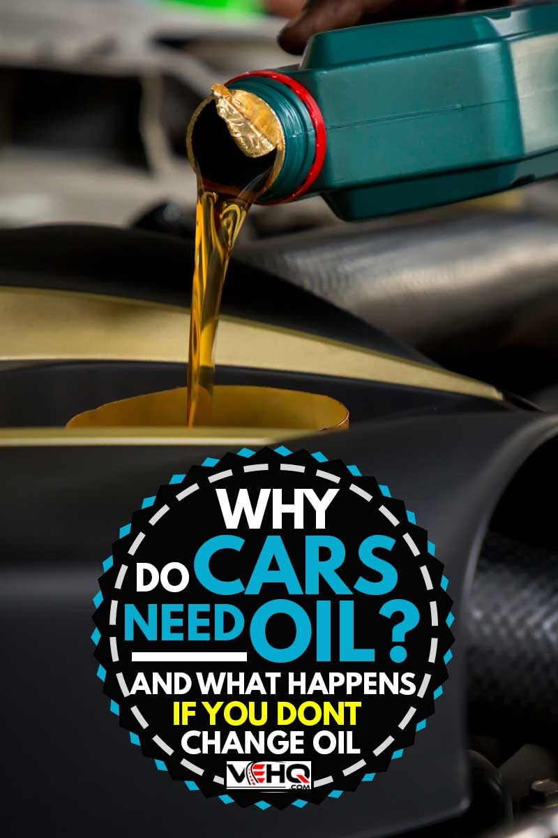 Car mechanic replacing and pouring fresh oil into engine at maintenance repair service station, Why Do Cars Need Oil? [and What Happens If You Don't Change Oil]