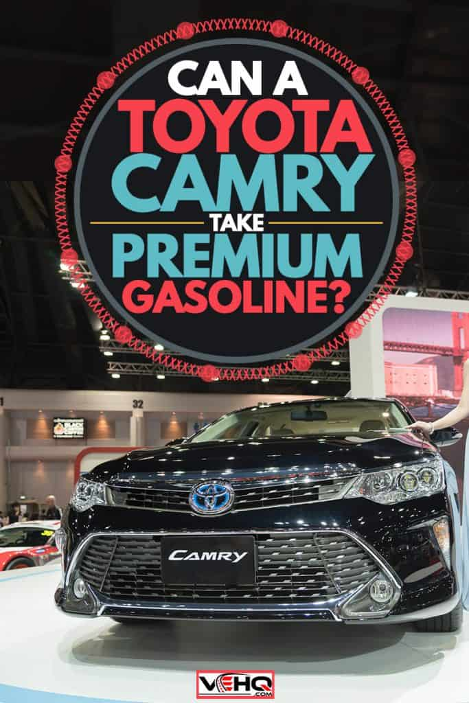 A Toyota Camry hybrid at a car show, Can A Toyota Camry Take Premium Gasoline?