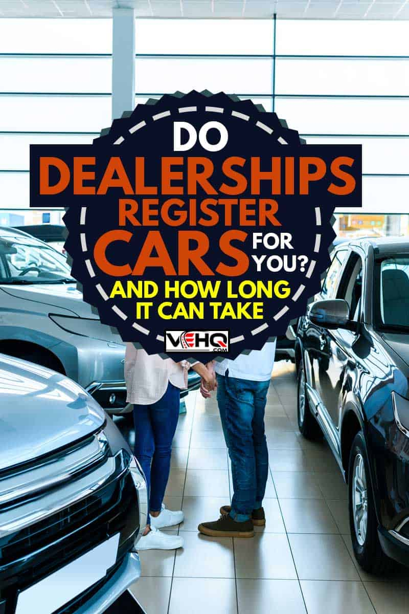 Couple standing face to face in showroom, Do Dealerships Register Cars for You? [and How Long It Can Take]