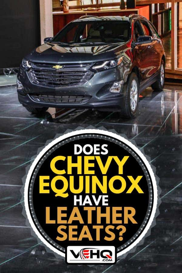 Chevrolet Equinox on display during an auto show, Does Chevy Equinox Have Leather Seats?
