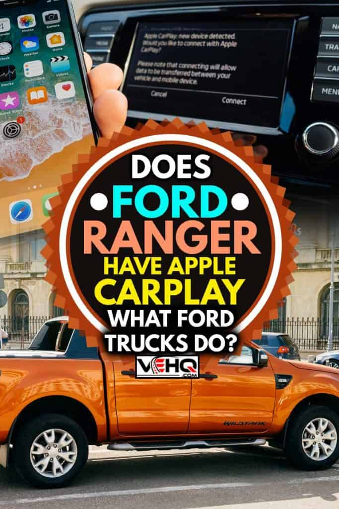 A collage of a 2019 ford ranger and an apple carplay, Does Ford Ranger Have Apple CarPlay (What Ford Trucks Do?)