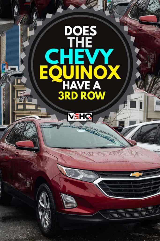A 2020 Chevrolet Equinox at a dealership in Halifax's North End, Does The Chevy Equinox Have A 3rd Row?