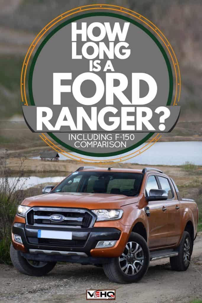 A Ford Ranger on a dirt terrain, How Long Is A Ford Ranger? [Inc. F-150 Comparison]