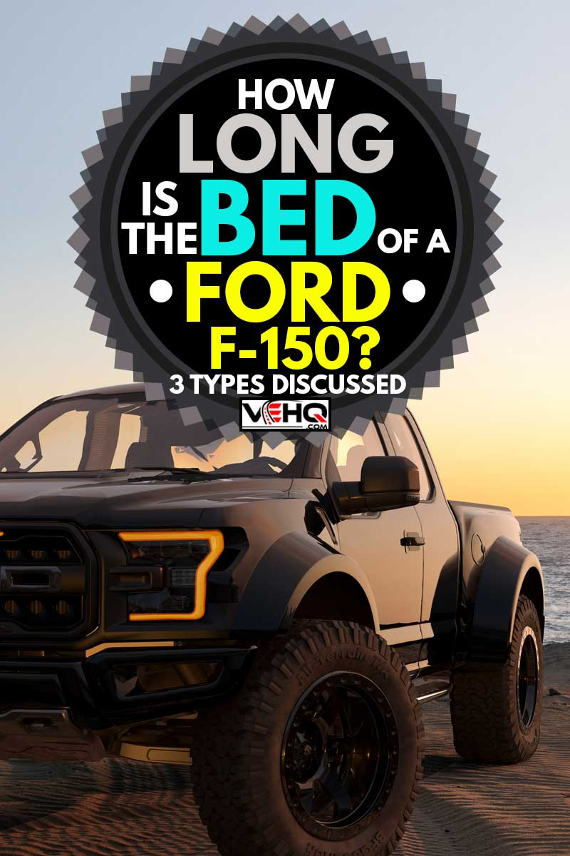 Ford F-150 Raptor - Most Extreme Production Truck On The Planet standing on a sand dune by the ocean, How Long is the Bed of a Ford F-150? [3 Types Discussed]