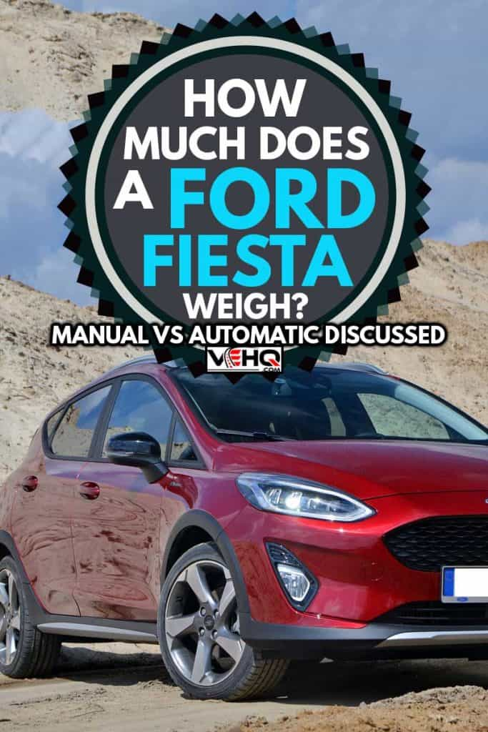 Ford Fiesta in crossover version Active stopped on the road, How Much Does a Ford Fiesta Weigh? [Manual vs. Automatic discussed]