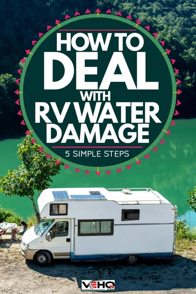 A motorhome near a mountain and a river, How To Deal With RV Water Damage [5 Simple Steps]