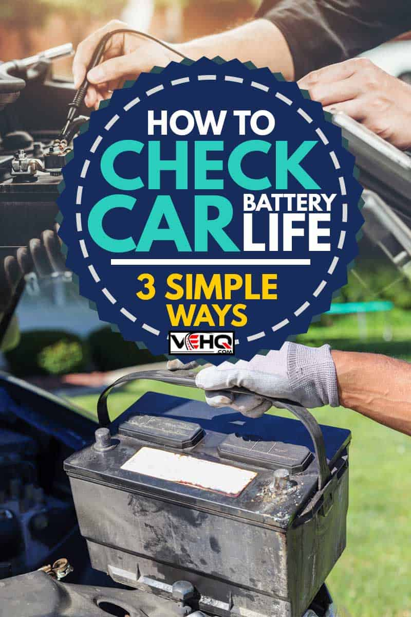 A collage of a man holding a car battery and a mechanic checking the car battery, How to Check Car Battery Life [3 Simple Ways]