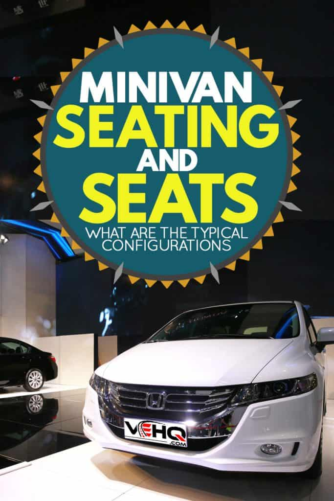 A white Honda Odyssey at a car show, Minivan Seating and Seats: What Are the Typical Configurations?