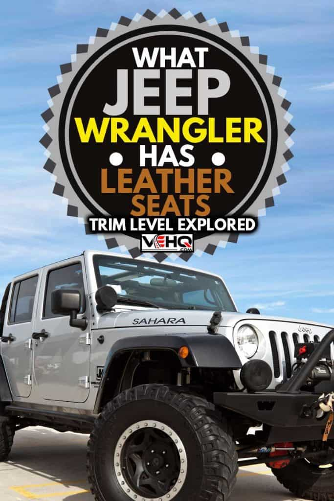 A parked Jeep Wrangler, this particular Jeep is known as the Sahara edition, What Jeep Wrangler Has Leather Seats? [Trim Level Explored]