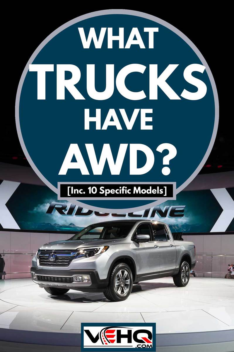 What Trucks Have AWD, What Trucks Have AWD? [Inc. 10 Specific Models], Honda Ridgeline truck at the North American International Auto Show (NAIAS)