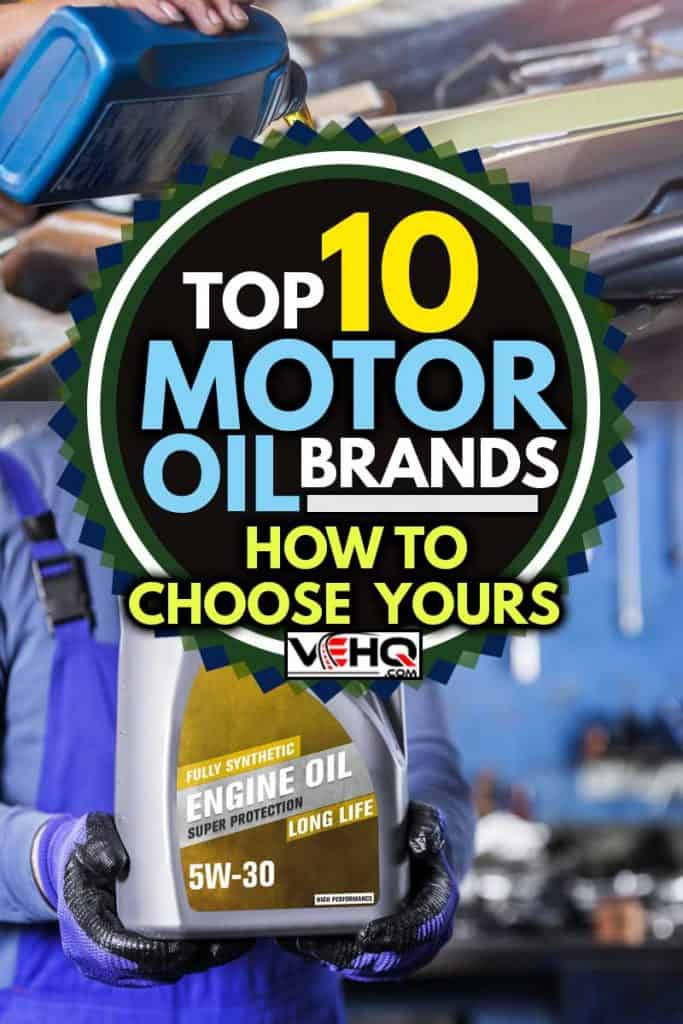 A collage of motor oil brands, 10 Top Motor Oil Brands - How to Choose Yours