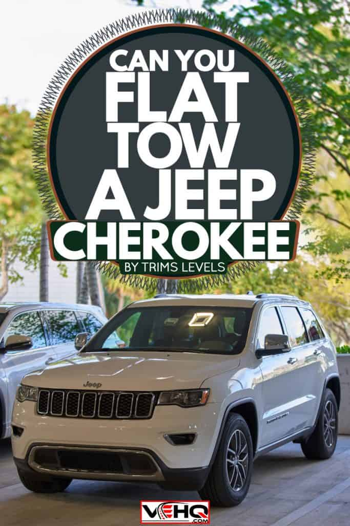 A white Jeep Cherokee on a nice parking, Can You Flat Tow A Jeep Cherokee [By trim levels]