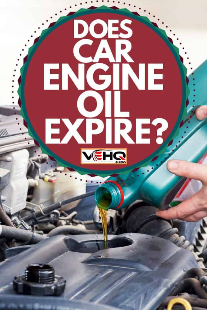 A mechanic pouring engine oil into the engine of a car, Does Car Engine Oil Expire?